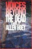 Voices Beyond the Dead, Hoey, Allen, 1424181178
