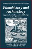 Ethnohistory and Archaeology : Approaches to Postcontact Change in the Americas, , 1489911170
