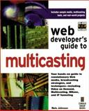 Web Developer's Guide to Multicasting, Johnson, Nels, 1576101177
