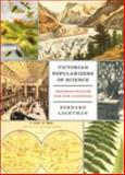 Victorian Popularizers of Science : Designing Nature for New Audiences, Lightman, Bernard, 0226481182