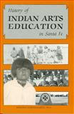 History of Indian Arts Education in Santa Fe, Winona Garmhausen, 0865341184