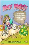 Holy Moses!, Bob Hostetler, 0889651183