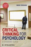 Critical Thinking for Psychology, Forshaw, Mark, 140519118X