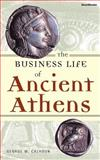 The Business Life of Ancient Athens 9781587981180