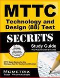 MTTC Technology and Design (88) Test Secrets Study Guide : MTTC Exam Review for the Michigan Test for Teacher Certification, MTTC Exam Secrets Test Prep Team, 1627331182