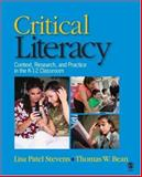 Critical Literacy : Context, Research, and Practice in the K-12 Classroom, Stevens, Lisa Patel and Bean, Thomas W., 1412941180