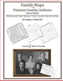 Family Maps of Putnam County, Indiana, Deluxe Edition : With Homesteads, Roads, Waterways, Towns, Cemeteries, Railroads, and More, Boyd, Gregory A., 1420311182