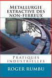 Metallurgie Extractive des Non-Ferreux - Pratiques Industrielles, Roger Rumbu, 1481871188