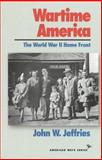 Wartime America, John W. Jeffries, 1566631181