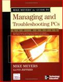 Mike Meyers' A+ Guide to Managing and Troubleshooting PCs, Meyers, Michael and Jeffries, Lloyd, 0072231181