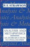 Analysis and Metaphysics : An Introduction to Philosophy, Strawson, P. F., 0198751184