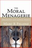 The Moral Menagerie : Philosophy and Animal Rights, Fellenz, Marc R., 0252031180