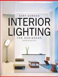 Interior Lighting for Designers, Gordon, Gary and Day, Gregory F., 047144118X
