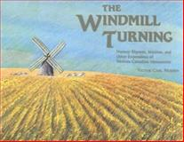 The Windmill Turning, Victor Carl Friesen, 0888641184