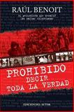 Prohibido Decir Toda la Verdad, Raul Benoit, 1477691189