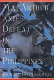 MacArthur and Defeat in the Philippines, Richard Connaughton, 1585671185