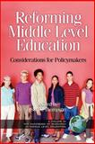 Reforming Middle Level Education : Considerations for Policymakers, Thompson, Sue Carol, 1593111185