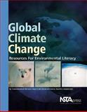 Global Climate Change : Resources for Environmental Literacy, National Science Teachers Association, 1933531185