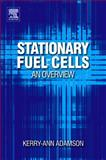 Stationary Fuel Cells : An Overview, Adamson, Kerry-Ann, 0080451187