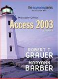 Exploring Microsoft Access 2003, Grauer, Robert T. and Barber, Maryann, 0131791184