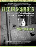 Life in Schools : An Introduction to Critical Pedagogy in the Foundations of Education, McLaren, Peter, 0205351182