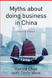 Myths about Doing Business in China, Chee, Harold, 0230551181