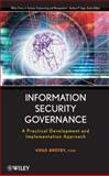 Information Security Governance : A Practical Development and Implementation Approach, Brotby, Krag and Brotby, 0470131187