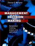 Management Decision Making : Spreadsheet Modeling, Analysis, and Application, Monahan, George E., 0521781183