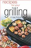 Recipes for Your Grilling Machine, Carolyn Humphries, 0572031181
