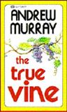 The True Vine, Andrew Murray, 0883681188
