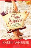 Tout Sweet, Karen Wheeler, 1402261187