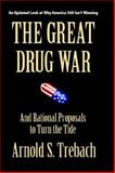The Great Drug War, Trebach, Arnold, 1588321185