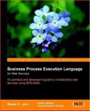 Business Process Execution Language for Web Services : An Architects and Developers Guide to Orchestrating Web Services using BPEL4WS, Juric, Matjaz and Mathew, Benny, 1904811183