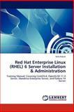 Red Hat Enterprise Linux 6 Server Installation and Administration, Kefa Rabah, 3846511188