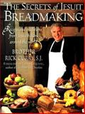 The Secrets of Jesuit Breadmaking, Rick Curry, 0060951184