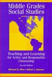 Middle Grades Social Studies : Teaching and Learning for Active and Responsible Citizenship, Allen, Michael G. and Stevens, Robert L., 0205271189