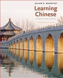 Learning Chinese : A Foundation Course in Mandarin, Intermediate Level, Wheatley, Julian K., 0300141181