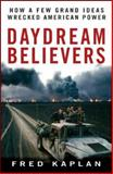 Daydream Believers, Fred Kaplan, 0470121181