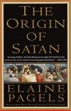 The Origin of Satan, Elaine Pagels, 0679731180