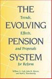 The Evolving Pension System : Trends, Effects, and Proposals for Reform, William Gale, John B. Shoven, Mark J. Warshawsky, William G. Gale, 0815731183