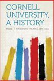 Cornell University, a History, , 1313841188