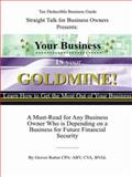 Your Business Is Your Goldmine! (Learn How to Get the Most Out of Your Business), Rutter, Grover, 1411611187