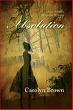 Absolution, Carolyn Brown, 1477811184