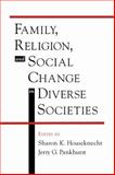 Family, Religion, and Social Change in Diverse Societies, , 0195131185