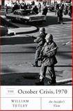 The October Crisis 1970 : An Insider's View, Tetley, William, 0773531181