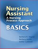 Nursing Assistant : A Nursing Process Approach - Basics (Book Only), Hegner, Barbara and Acello, Barbara, 1111321183