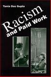 Racism and Paid Work, Gupta, Tania Das, 1442601183