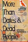 More Than Dates and Dead People, Stephen Mansfield, 1581821182