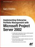 Implementing Enterprise Portfolio Management with Microsoft Project Server 2002, Chefetz, Gary L., 1590591186