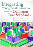 Integrating Young Adult Literature Through the Common Core Standards 1st Edition